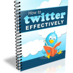 How to Twitter Effectively
